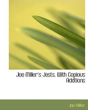 Joe Miller's Jests. with Copious Addtions