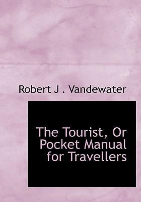 The Tourist, or Pocket Manual for Travellers