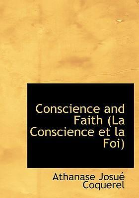 Conscience and Faith (La Conscience Et La Foi) (Large Print Conscience and Faith (La Conscience Et La Foi) Edition)