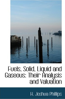 Fuels, Solid, Liquid and Gaseous