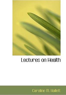 Lectures on Health