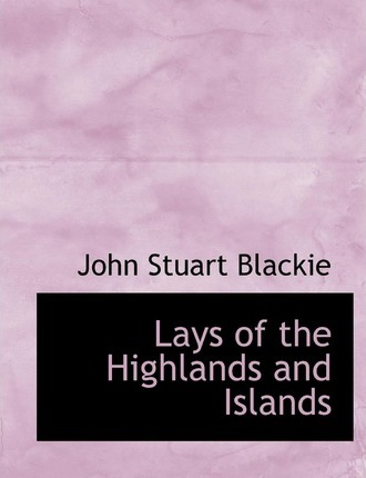Lays of the Highlands and Islands
