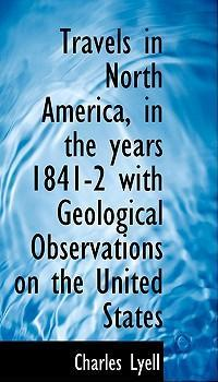 Travels in North America, in the Years 1841-2 with Geological Observations on the United States