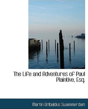 The Life and Adventures of Paul Plaintive, Esq.