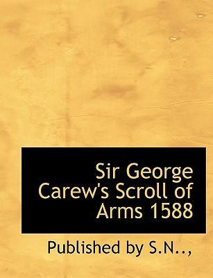 Sir George Carew's Scroll of Arms 1588