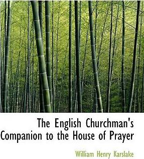 The English Churchman's Companion to the House of Prayer