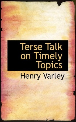 Terse Talk on Timely Topics