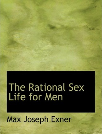 The Rational Sex Life for Men