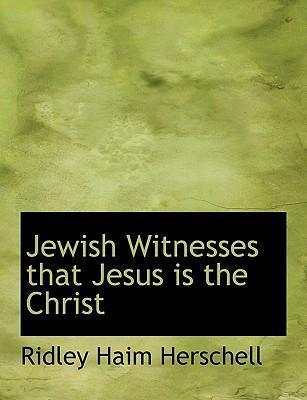 Jewish Witnesses That Jesus Is the Christ