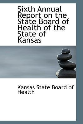 Sixth Annual Report on the State Board of Health of the State of Kansas