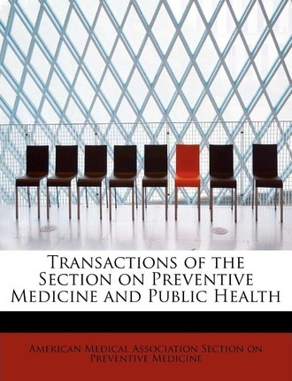 Transactions of the Section on Preventive Medicine and Public Health