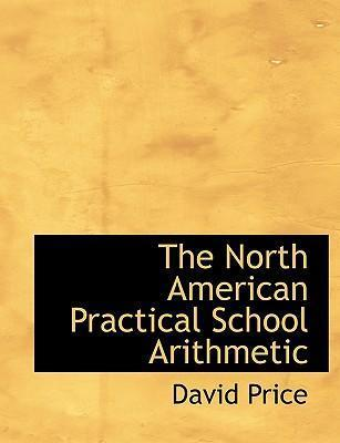 The North American Practical School Arithmetic