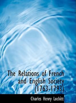 The Relations of French and English Society (1763-1793)