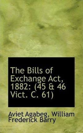 The Bills of Exchange ACT, 1882