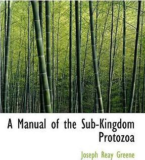 A Manual of the Sub-Kingdom Protozoa