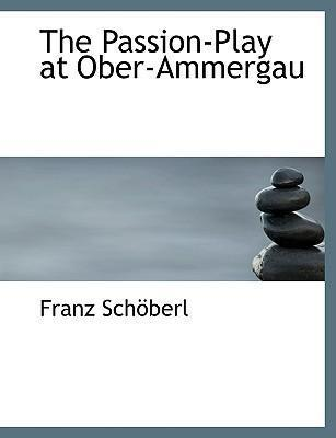 The Passion-Play at Ober-Ammergau
