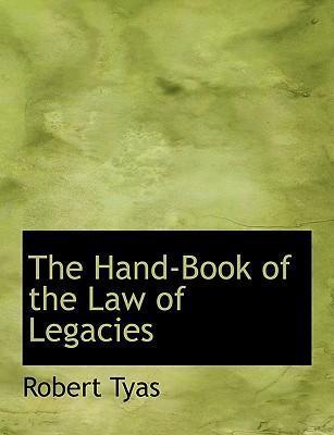 The Hand-Book of the Law of Legacies