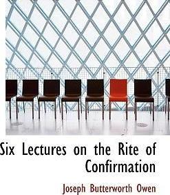 Six Lectures on the Rite of Confirmation