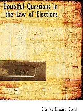 Doubtful Questions in the Law of Elections