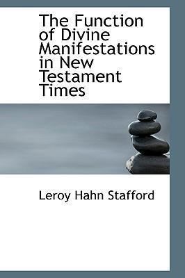 The Function of Divine Manifestations in New Testament Times
