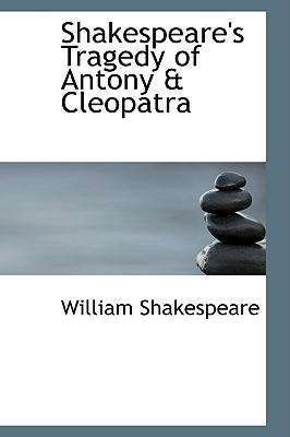 Shakespeare's Tragedy of Antony a Cleopatra
