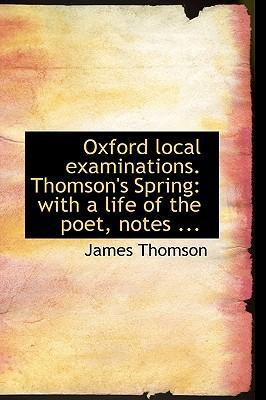 Oxford Local Examinations. Thomson's Spring