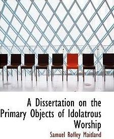 A Dissertation on the Primary Objects of Idolatrous Worship