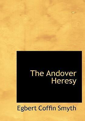 The Andover Heresy
