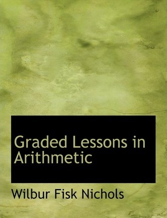 Graded Lessons in Arithmetic