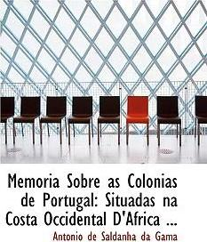 Memoria Sobre as Colonias de Portugal