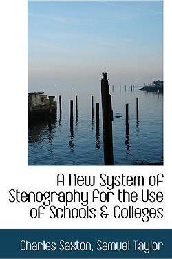 A New System of Stenography for the Use of Schools & Colleges