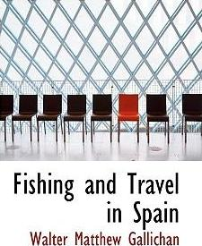 Fishing and Travel in Spain