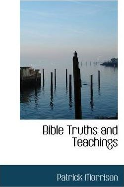 Bible Truths and Teachings