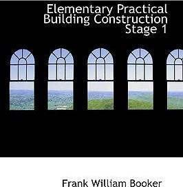 Elementary Practical Building Construction Stage 1