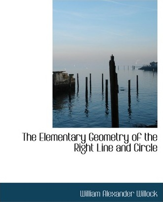 The Elementary Geometry of the Right Line and Circle