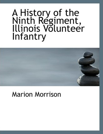 A History of the Ninth Regiment Illinois Volunteer Infantry