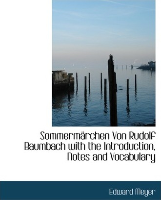 Sommermacrchen Von Rudolf Baumbach with the Introduction, Notes and Vocabulary