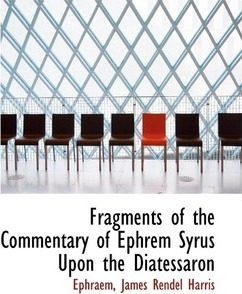 Fragments of the Commentary of Ephrem Syrus Upon the Diatessaron