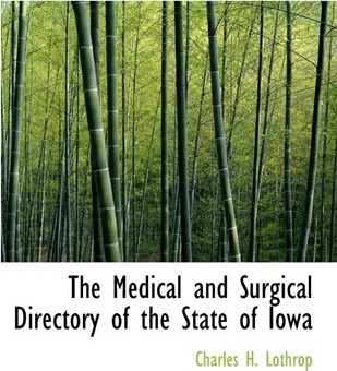 The Medical and Surgical Directory of the State of Iowa