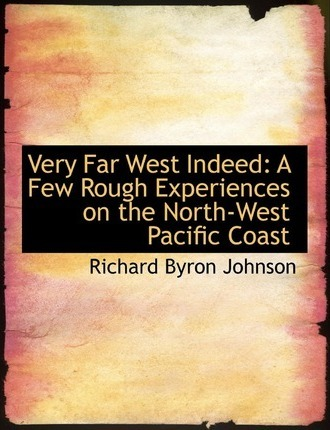 Very Far West Indeed