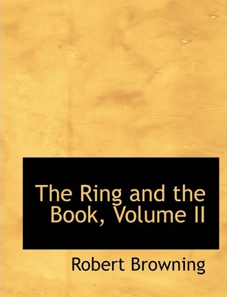 The Ring and the Book, Volume II