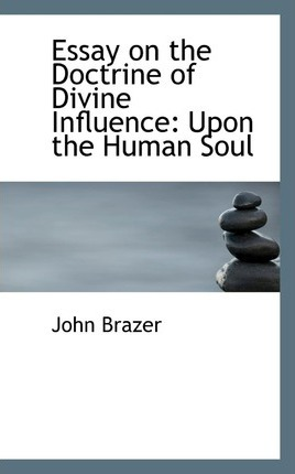 Essay on the Doctrine of Divine Influence