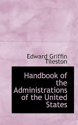 Handbook of the Administrations of the United States