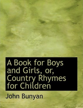 A Book for Boys and Girls, Or, Country Rhymes for Children