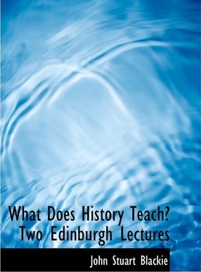 What Does History Teach? Two Edinburgh Lectures