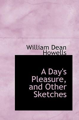A Day's Pleasure, and Other Sketches