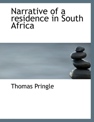 Narrative of a Residence in South Africa