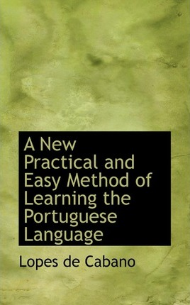 A New Practical and Easy Method of Learning the Portuguese Language