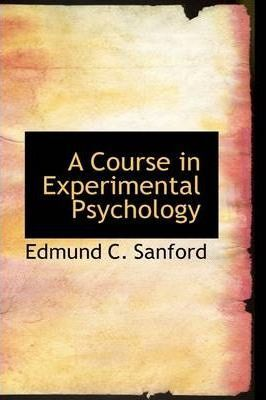 A Course in Experimental Psychology