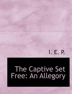 The Captive Set Free